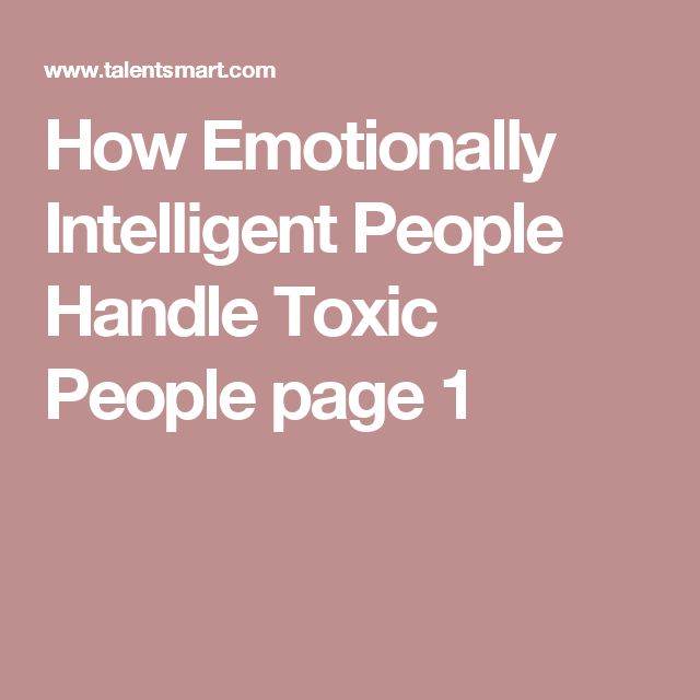 How Emotionally Intelligent People Handle Toxic People page 1