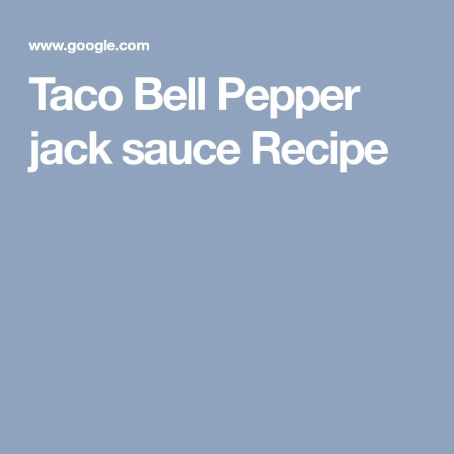 Taco Bell Pepper jack sauce Recipe