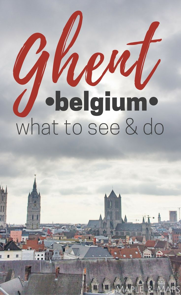 What to do, see, and eat in Ghent, Belgium.