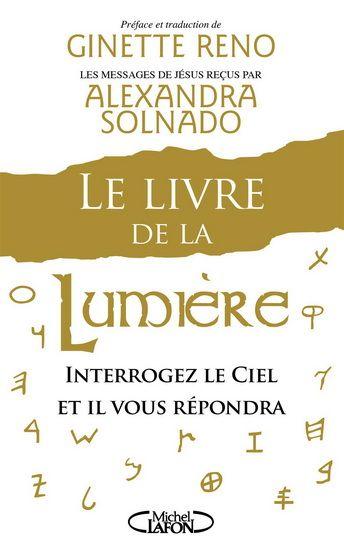 Le Livre de la lumière : interrogez le ciel et il vous répondra - ALEXANDRA SOLNADO - GINETTE RENO