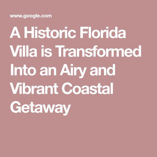 A Historic Florida Villa is Transformed Into an Airy and Vibrant Coastal Getaway