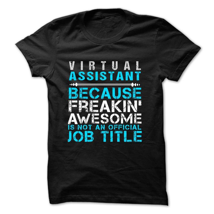 Virtual Assistant T-Shirt. Virtual Assistant Because Freaking Awesome is not an official job title. #VirtualAssistant #VirtualAssistants #VA