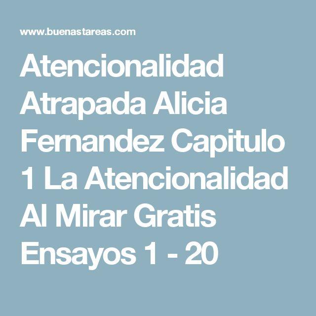 Atencionalidad Atrapada Alicia Fernandez Capitulo 1 La Atencionalidad Al Mirar Gratis Ensayos 1 - 20