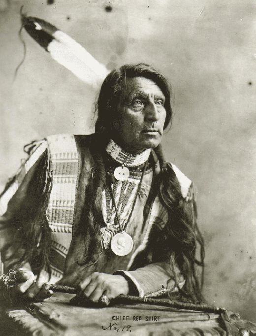 Chief Red Shirt, from the tribe in which my family is born, the Oglala Sioux