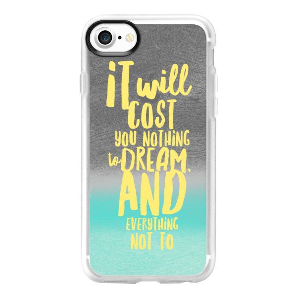 Dreaming Costs Nothing - iPhone 7 Case And Cover ($40) ❤ liked on Polyvore featuring accessories, tech accessories, iphone case, apple iphone case, clear iphone case, iphone cases and iphone cover case