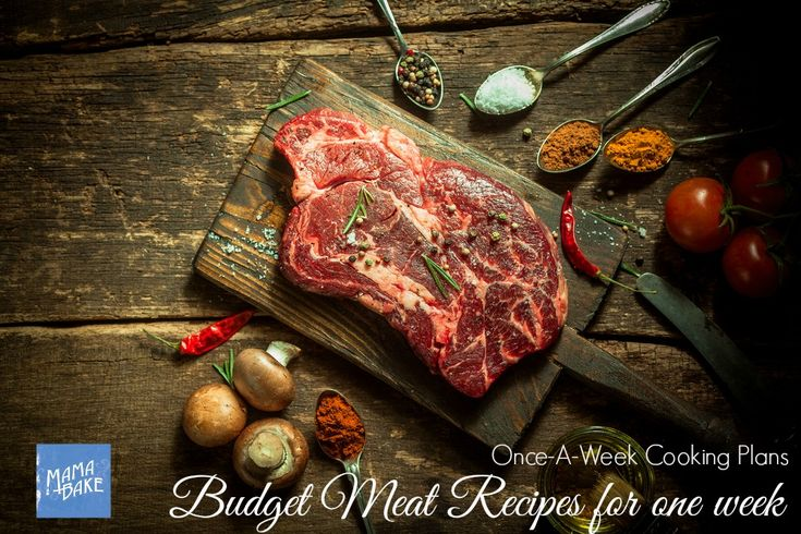 Once a week cooking plans: budget meat recipes