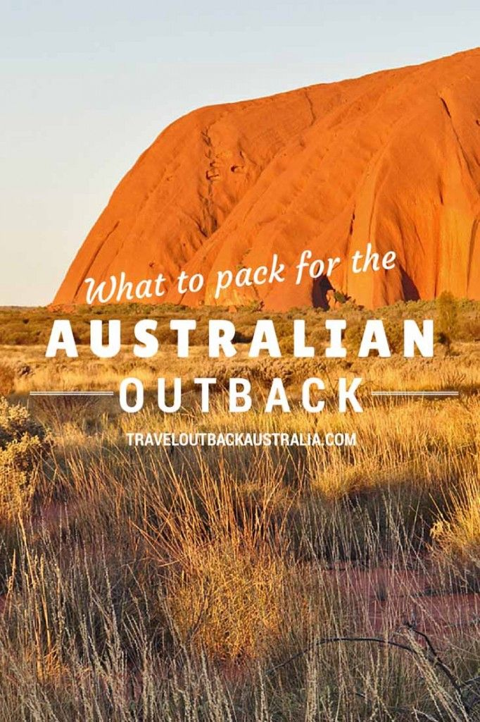 WHAT TO PACK FOR OUTBACK AUSTRALIA: AN ESSENTIAL GUIDE