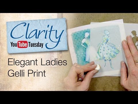 Elegant Ladies Gelli Print - Another excellent Gelli Plate tutorial by Claritystamp