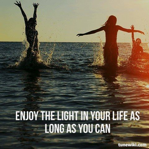 "Enjoy the light in your life as long as you can -- #LyricArt for ""Enjoy"" by #Schooldrivers #RBBJGR"