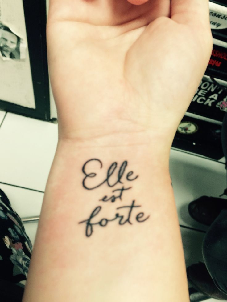 Elle est forte- she is strong  Tattoo idea
