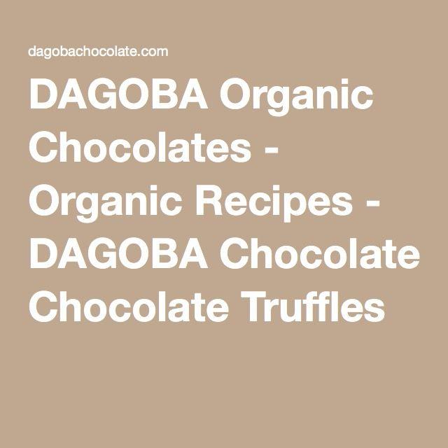 DAGOBA Organic Chocolates - Organic Recipes - DAGOBA Chocolate Truffles