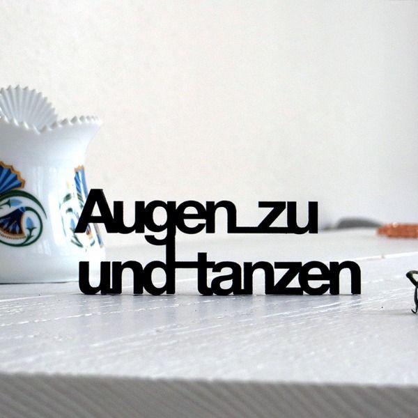 """""""Augen zu und tanzen"""" Deko Holzschriftzug von NOGALLERY auf DaWanda.com"""
