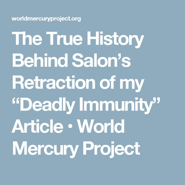 """The True History Behind Salon's Retraction of my """"Deadly Immunity"""" Article • World Mercury Project"""