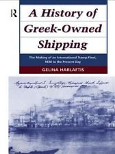 NEW A History of Greek-Owned Shipping: The Making of an International Tramp Flee