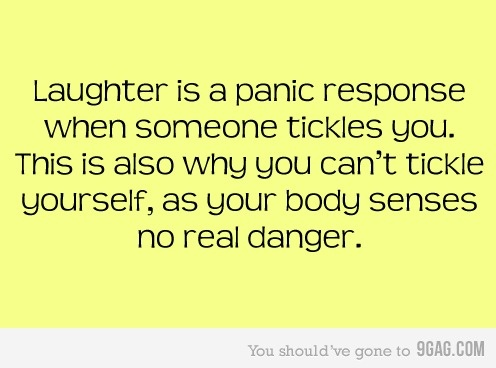 Tickling. I hate it. Fact.