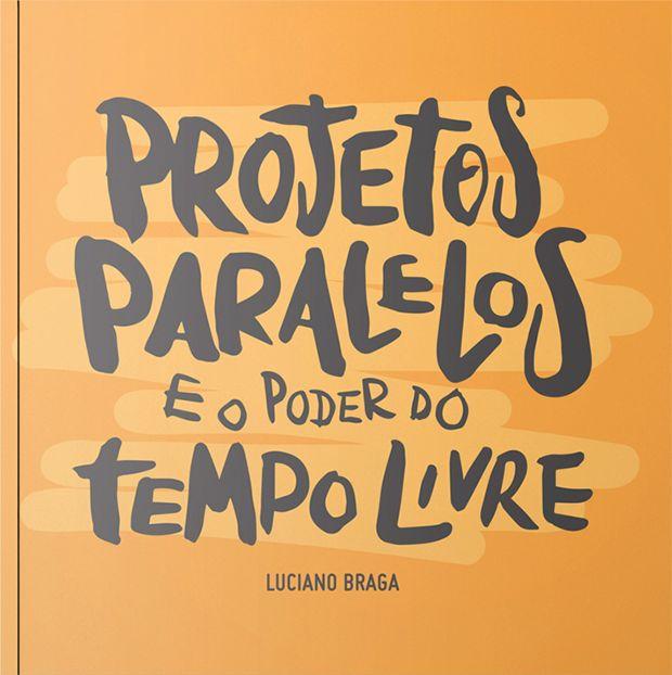 Livro Projetos Paralelos e o Poder do Tempo Livre, disponível de graça pra download;