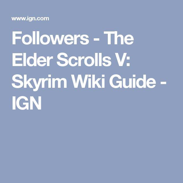 Followers - The Elder Scrolls V: Skyrim Wiki Guide - IGN