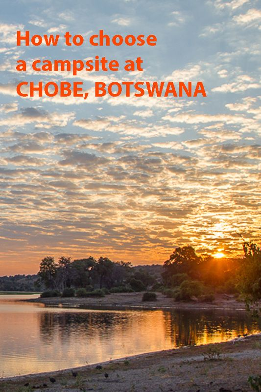 How to choose a campsite at Chobe, Botswana