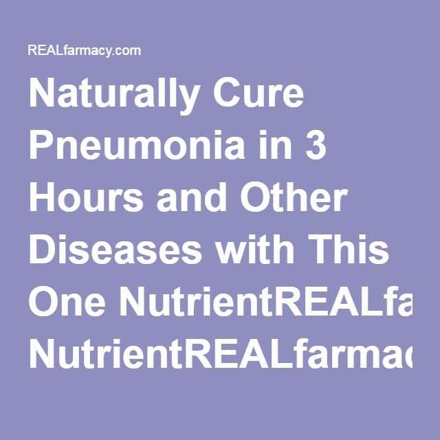 Naturally Cure Pneumonia in 3 Hours and Other Diseases with This One NutrientREALfarmacy.com | Healthy News and Information