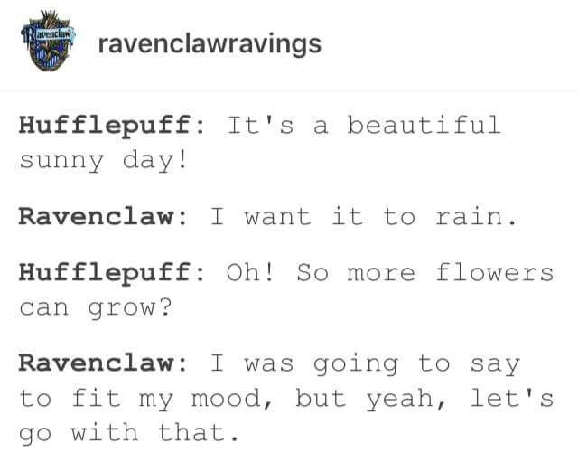 I am the ravenclaw always