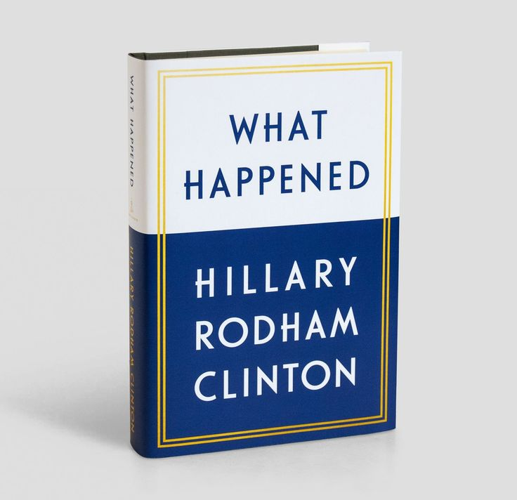Hillary Clinton's New Tell-All Book Sounds Like It's Going to Be Juicy - HarpersBAZAAR.com 'What Happened'