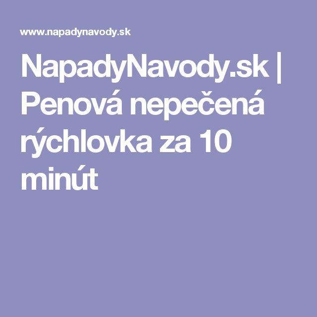 NapadyNavody.sk | Penová nepečená rýchlovka za 10 minút