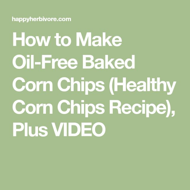 How to Make Oil-Free Baked Corn Chips (Healthy Corn Chips Recipe), Plus VIDEO
