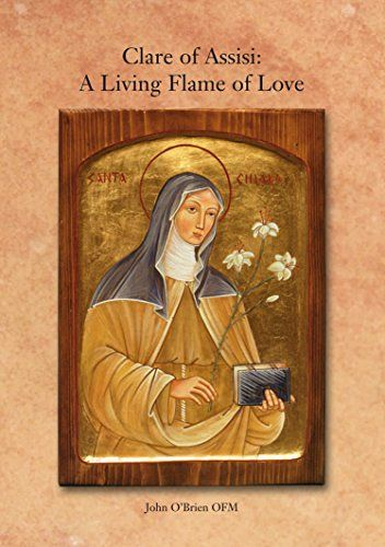 Clare of Assisi: A Living Flame of Love by [O'Brien OFM, John]