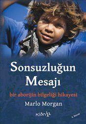 Sonsuzluğun Mesajı - Marlo Morgan