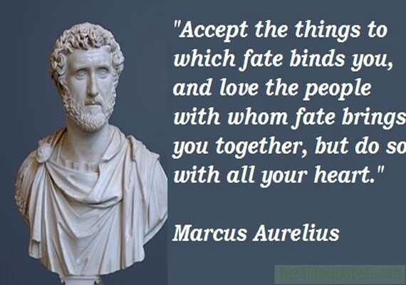 Marcus Aurelius Quotes: Accept the things to which fate... Marcus Aurelius Quote
