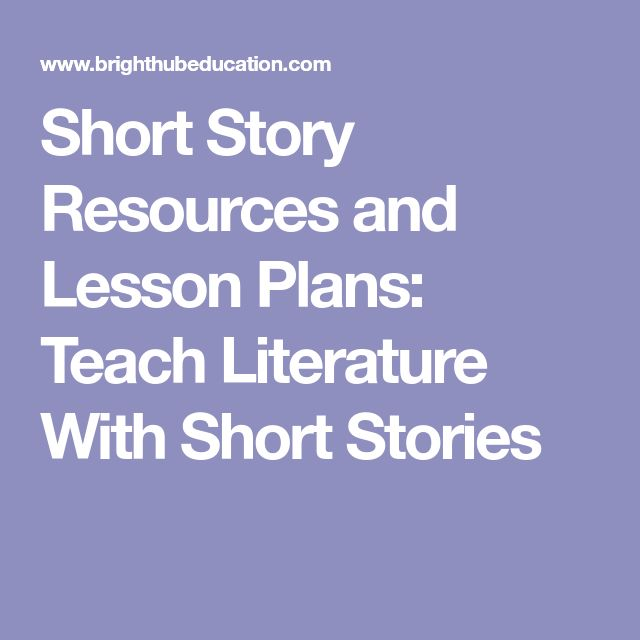 Short Story Resources and Lesson Plans: Teach Literature With Short Stories