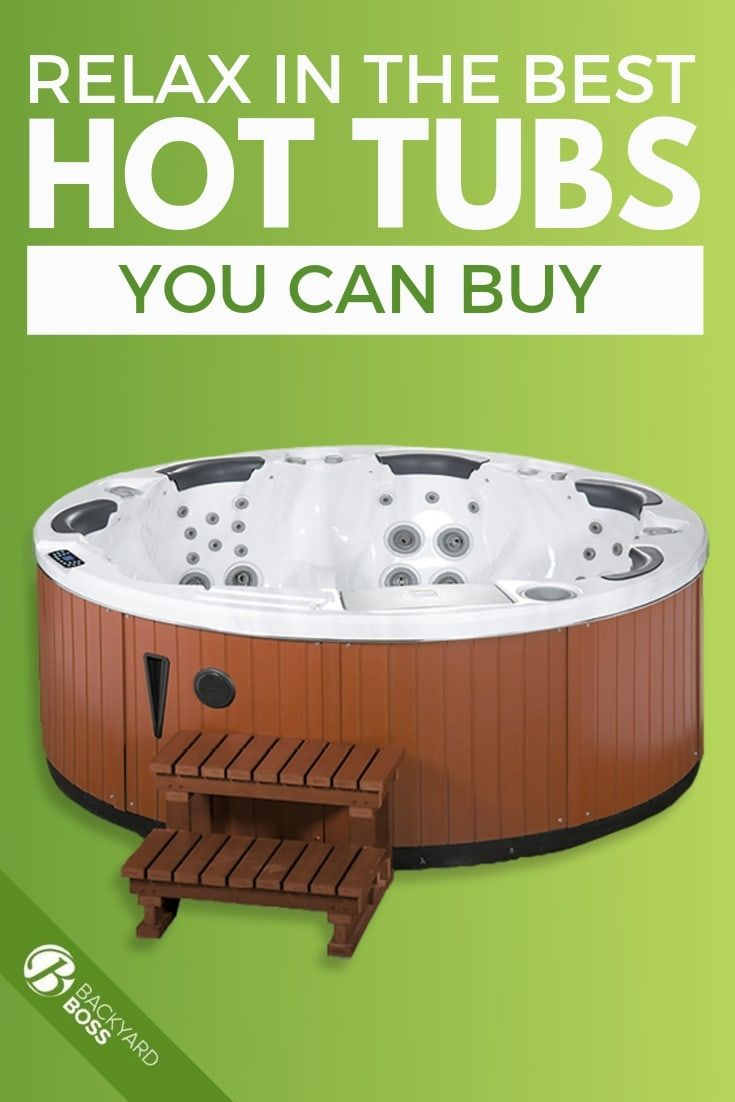 Relax In The Best Hot Tubs You Can Buy Hot Tub Hot Tub Reviews Hot Tub Designs