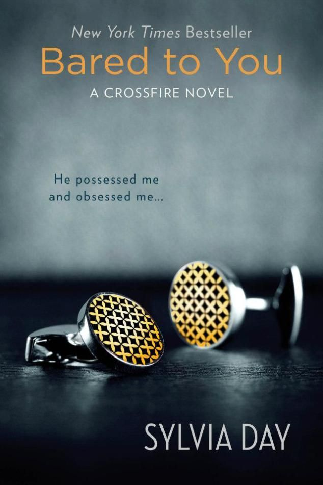 Bared to You by Sylvia Day (Crossfire, #1)