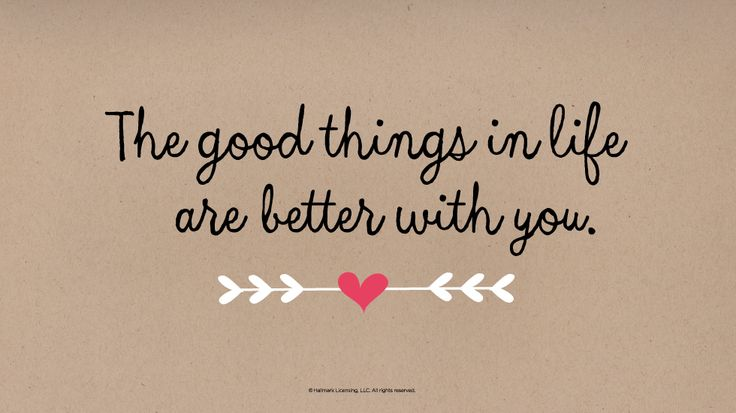 Love Quotes: The good things in life are better with you #Hallmark #HallmarkIdeas