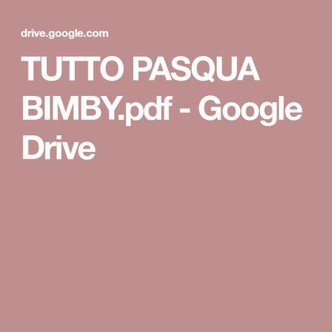 TUTTO PASQUA BIMBY.pdf - Google Drive