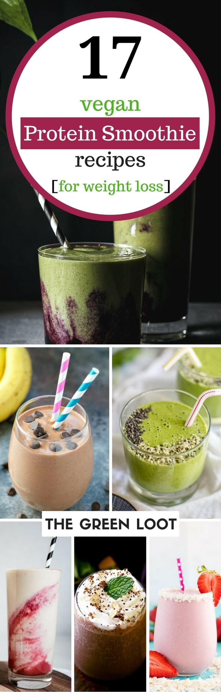 Vegan protein smoothie recipes for weight loss that you can drink post workout or for breakfast. They are healthy and dairy-free, made with chocolate, peanut butter, berries, banana, with or without powder. Drink them everyday to slim down and to help your muscle growth!   The Green Loot #vegan #protein #weightloss