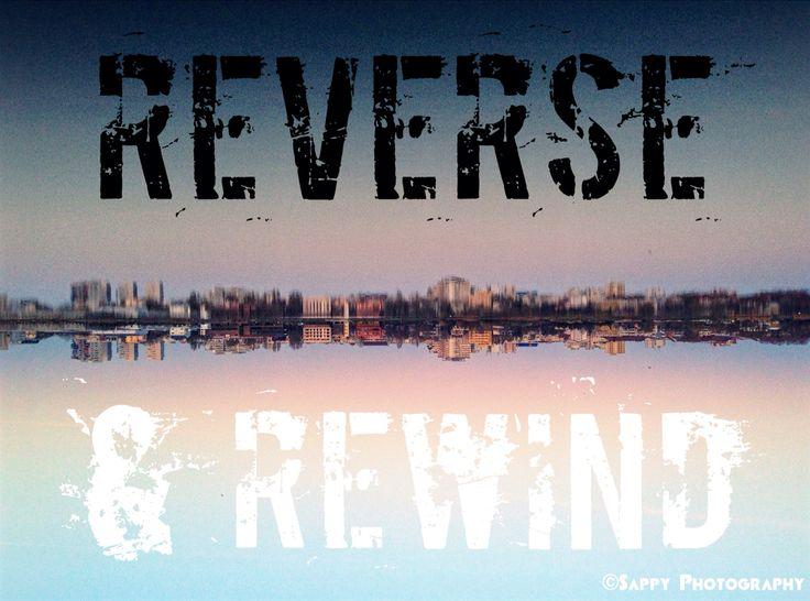Reverse & Rewind