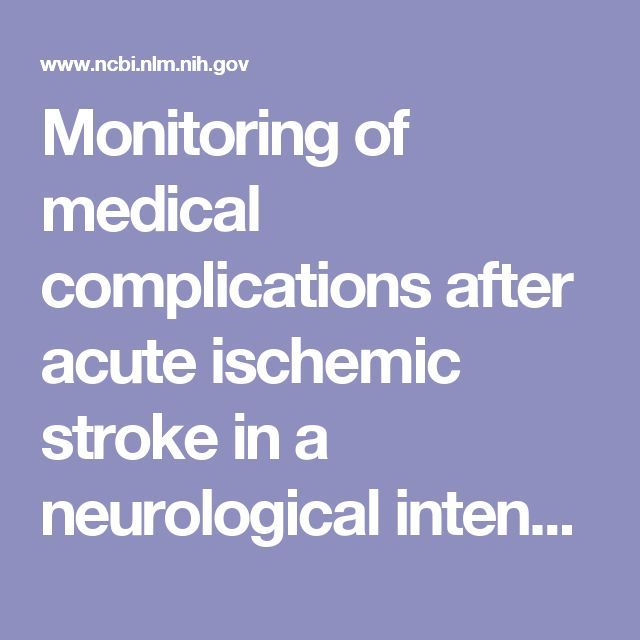 Monitoring of medical complications after acute ischemic stroke in a neurological intensive care unit.