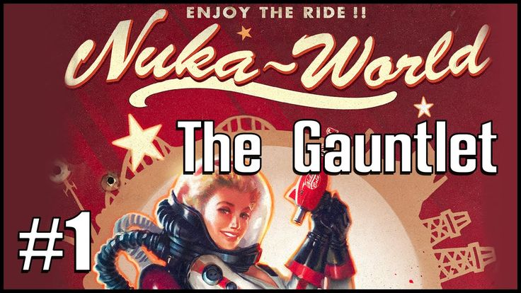 Fallout 4 Nuka World! Running the Gauntlet