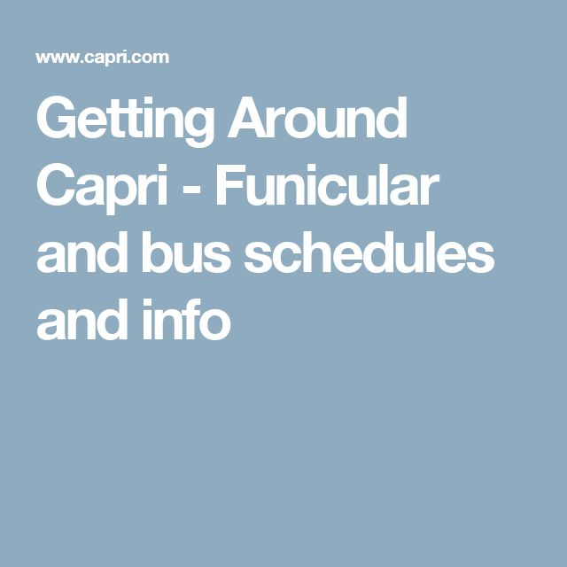 Getting Around Capri - Funicular and bus schedules and info