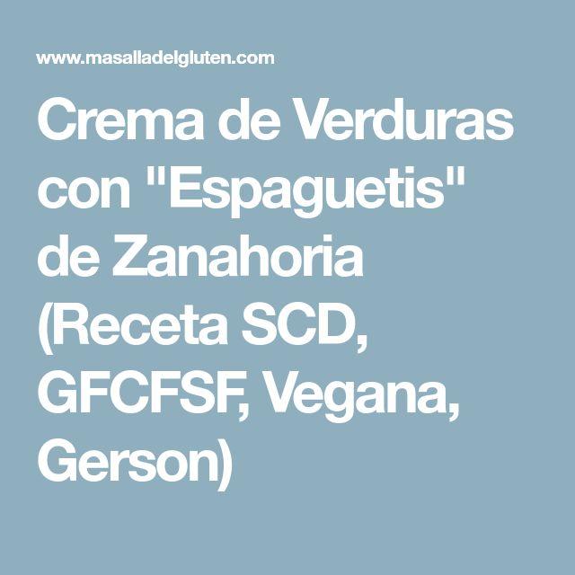 "Crema de Verduras con ""Espaguetis"" de Zanahoria (Receta SCD, GFCFSF, Vegana, Gerson)"