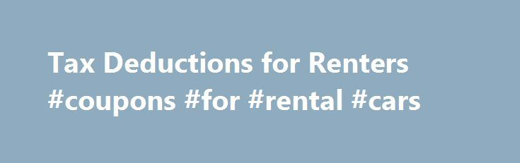 Tax Deductions for Renters #coupons #for #rental #cars http://renta.remmont.com/tax-deductions-for-renters-coupons-for-rental-cars/  #rent for apartment # Tax Deductions for Renters