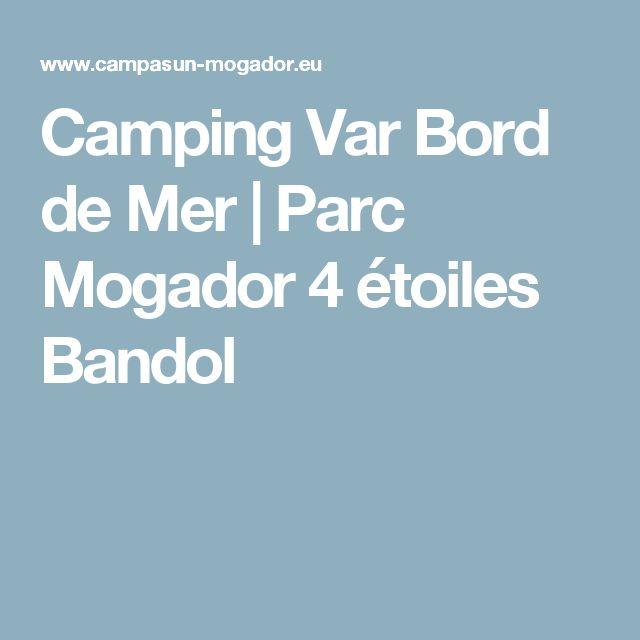 Camping Var Bord de Mer   Parc Mogador 4 étoiles Bandol