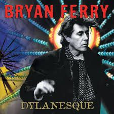 Bryan Ferry - Dylanesque - 2007