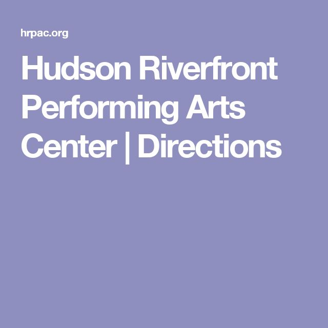Hudson Riverfront Performing Arts Center | Directions