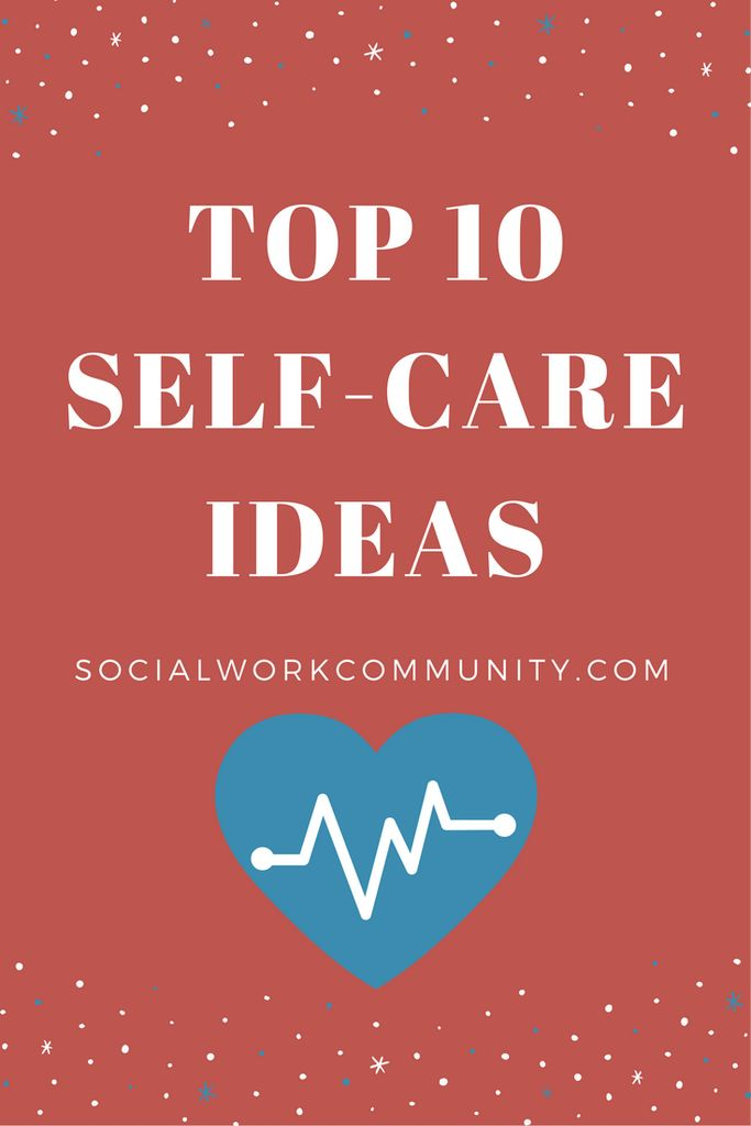 Self Care Ideas for Social Workers Social
