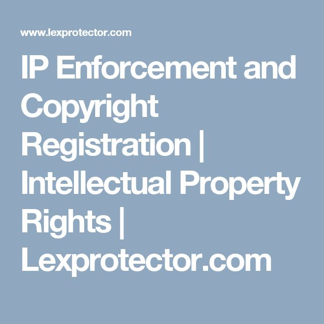 IP Enforcement and Copyright Registration | Intellectual Property Rights | Lexprotector.com