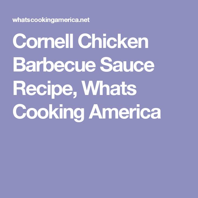 Cornell Chicken Barbecue Sauce Recipe, Whats Cooking America