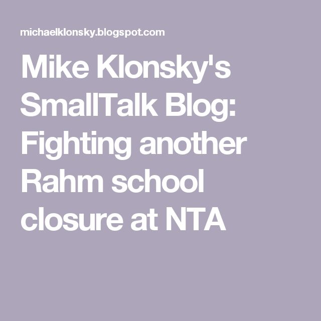 Mike Klonsky's SmallTalk Blog: Fighting another Rahm school closure at NTA