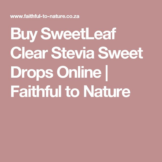Buy SweetLeaf Clear Stevia Sweet Drops Online | Faithful to Nature